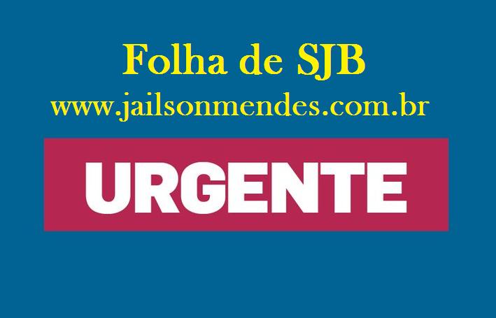 Resultado de imagem para URGENTE FOLHA DE sjb